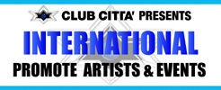 CLUB CITTA' PRESENTS 【INTERNATIONAL PROMOTE ARTISTS & EVENTS】